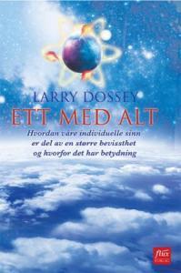Ett med alt: hvordan våre individuelle sinn er del av Larry Dossey