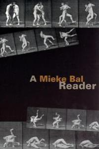 A Mieke Bal Reader THE UNIVERSITY OF CHICAGO PRESS